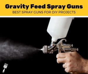 best gravity feed spray guns for DIY projects