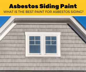Best Paint For Asbestos Siding