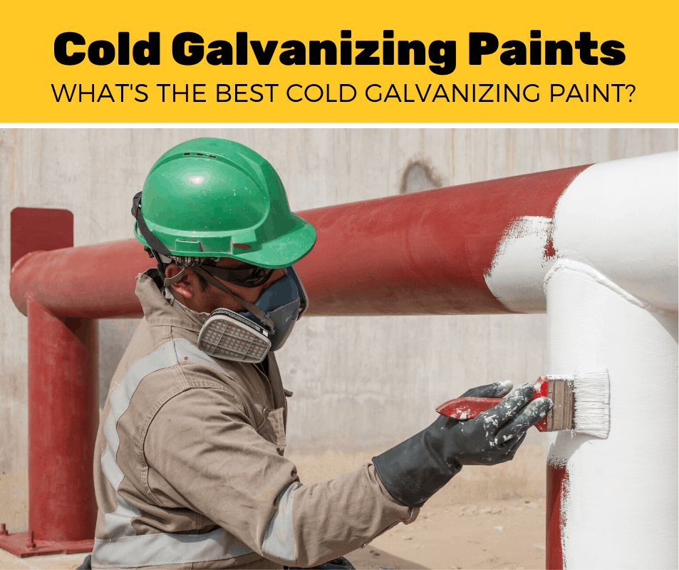 Best Cold Galvanizing Paints