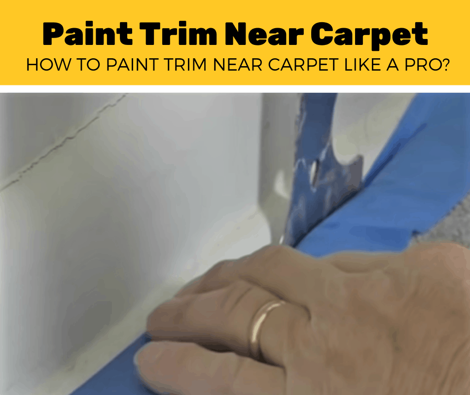 how to paint trim near carpet