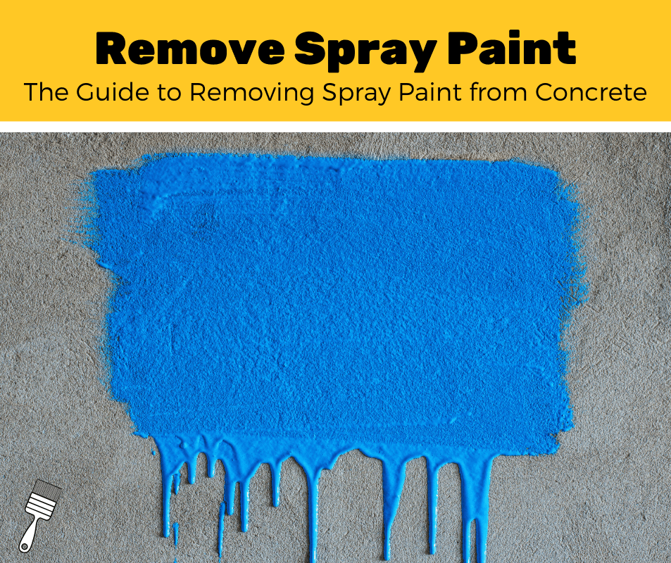 How to Remove Spray Paint off of Concrete