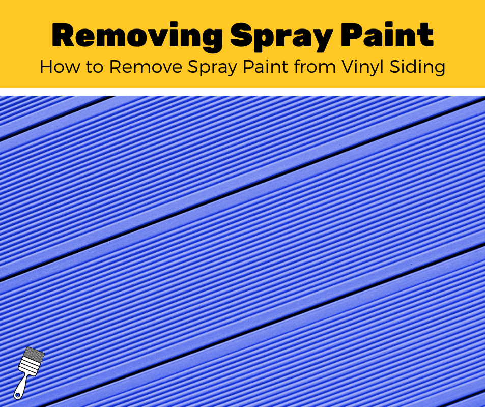 How to Remove Spray Paint From Vinyl Siding