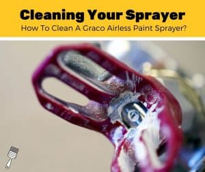 How To Clean A Graco Airless Paint Sprayer