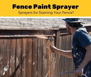 Top Best Sprayers for Staining Your Fence