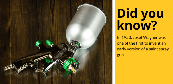 Did you know: In 1953, Josef Wagner was one of the first to invent an early version of a paint spray gun.
