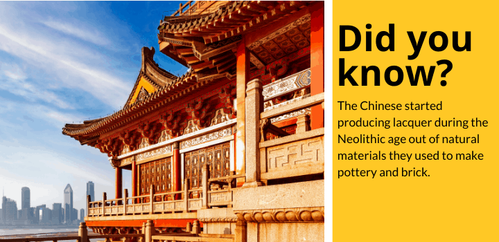Did you know: The Chinese started producing lacquer during the Neolithic age out of natural materials they used to make pottery and brick.