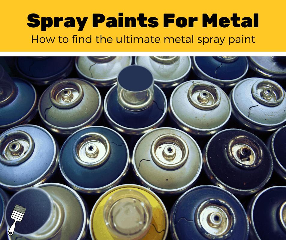 Top 5 Best Spray Paints For Metal