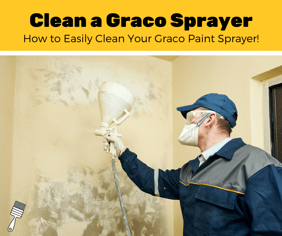 How To Clean a Graco Paint Sprayer