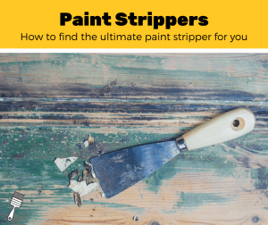 Top 5 Best Paint Strippers (2020 Review)