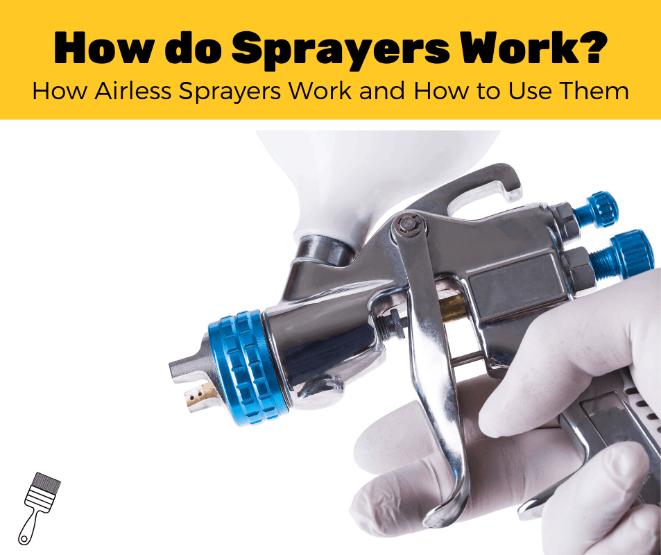 How Does an Airless Paint Sprayer Work?