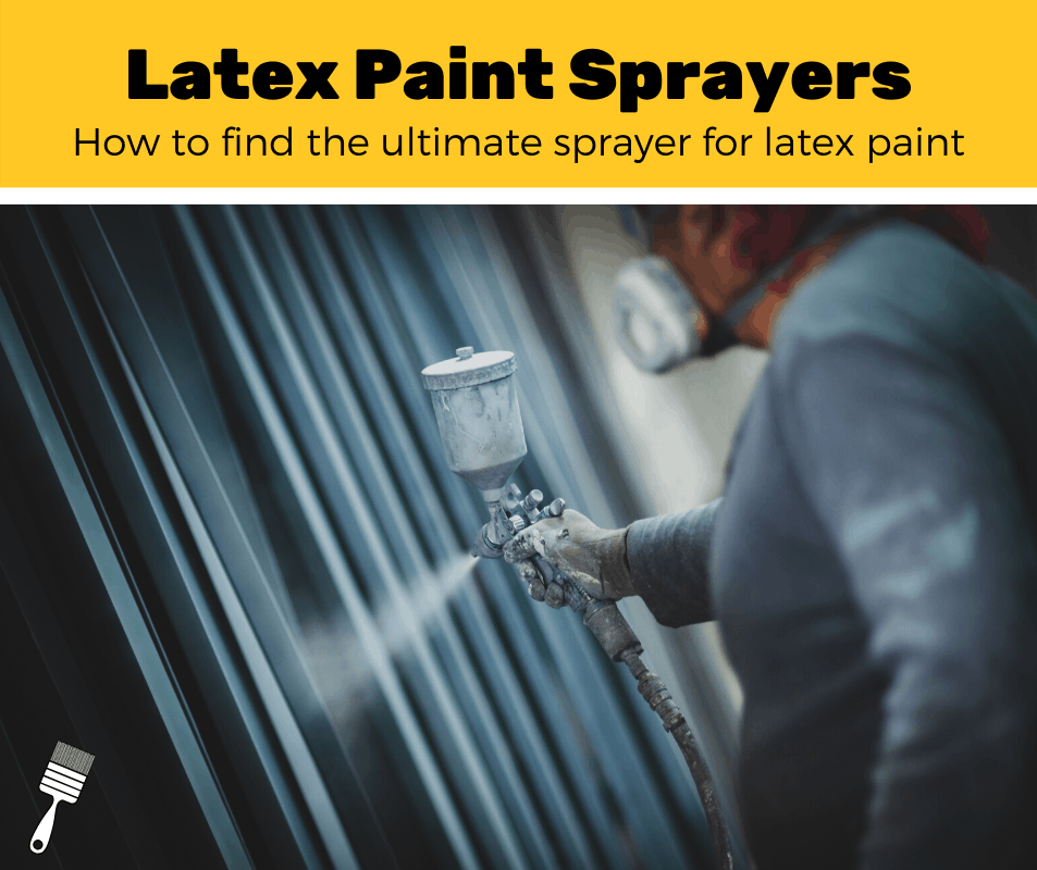 The Top 10 Best Latex Paint Sprayers