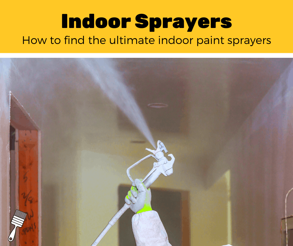 Top 10 Indoor Paint Sprayers (2020 Review)