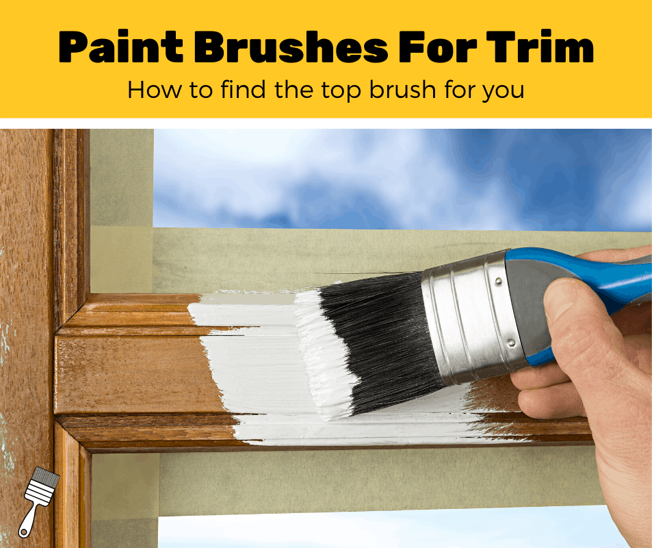 Top 5 Best Paint Brushes For Trim (2020 Review)