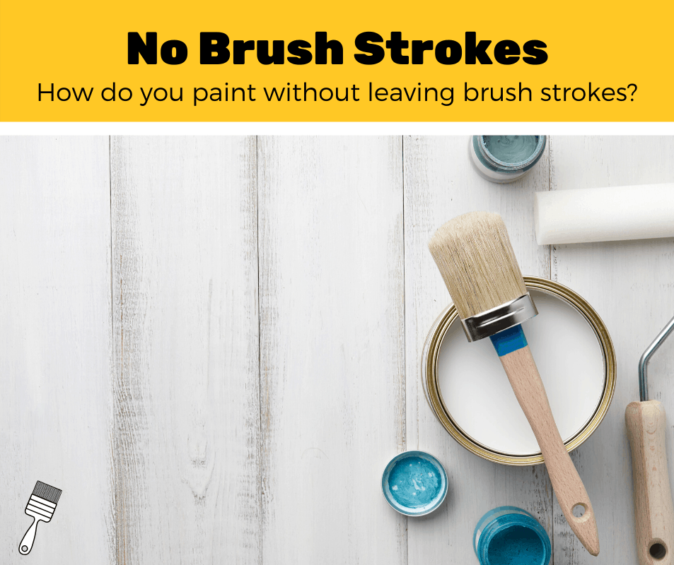 How To Paint Without Leaving Brush Strokes? (Easy 5 Step Guide)