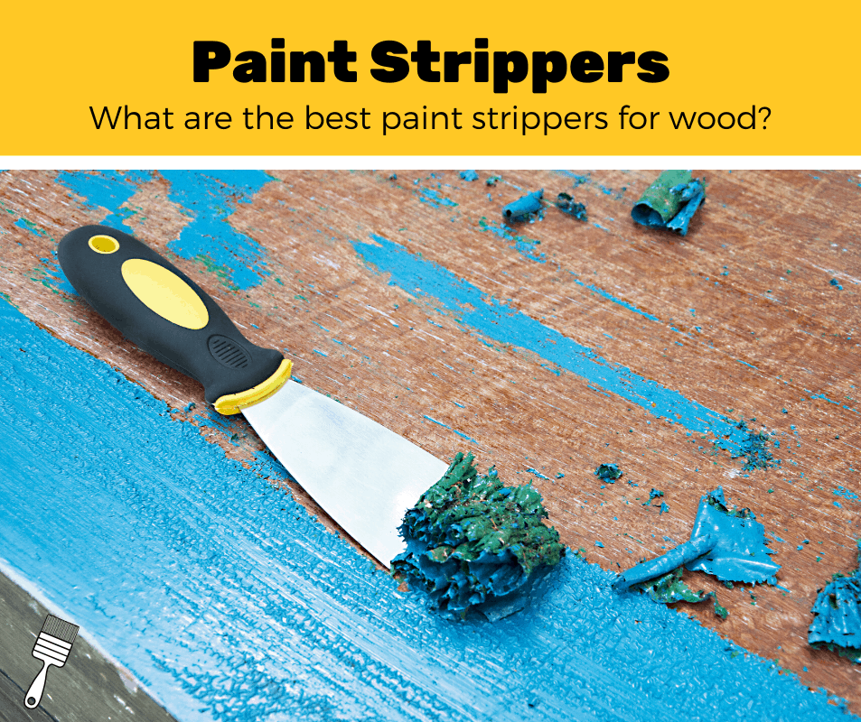 Top 5 Best Paint Strippers For Wood (2020 Review)