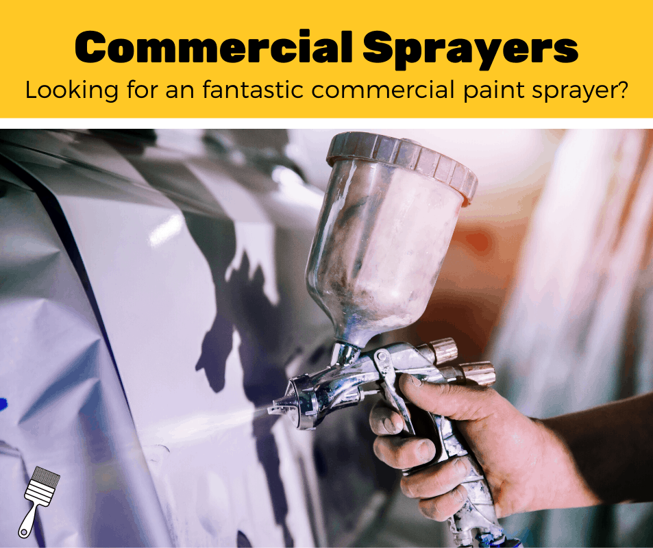 Top 5 Best Commercial Paint Sprayers For Painting (2020 Review)