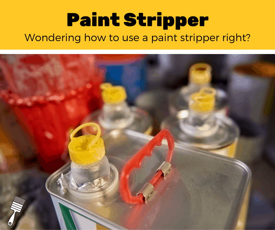 How to Use Paint Stripper (5 Easy Steps)
