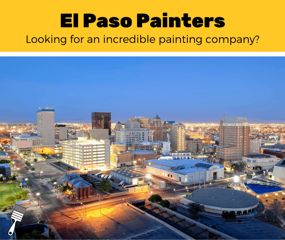 Top 5 Best Painters In El Paso, Texas (2020 Review)
