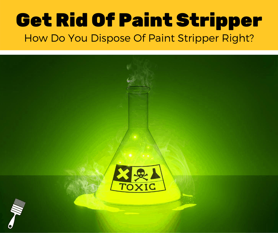 How to Use Dispose of Paint Stripper (5 Easy Steps)