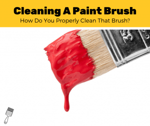 How to Clean A Paint Brush (6-Simple Steps)