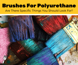 Top 5 Best Paint Brushes For Polyurethane (2020 Review)