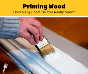How Many Coats of Primer on Wood? (5-Step Guide)