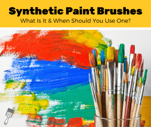 What Is A Synthetic Paint Brush? (Paint Brushes Explained)