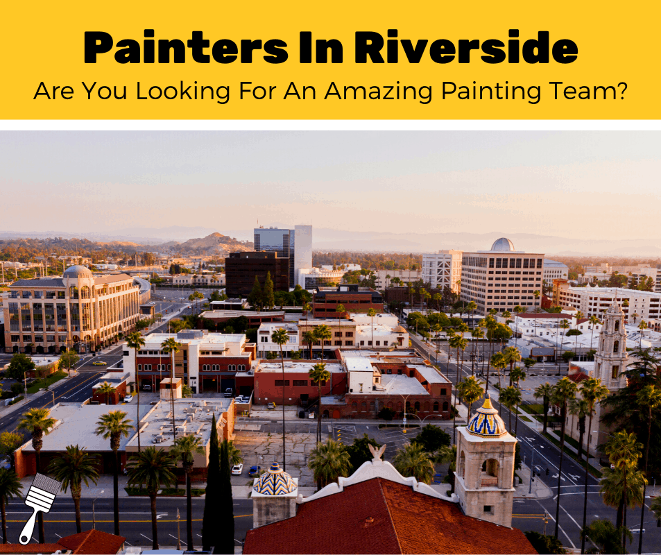 Top 5 Best Painters In Riverside, California (2020 Review)