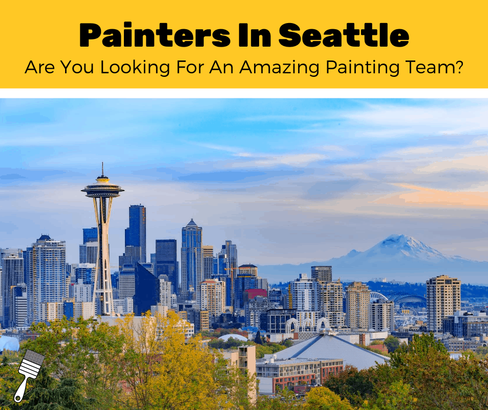 Top 5 Best Painters In Seattle, Washington (2020 Review)