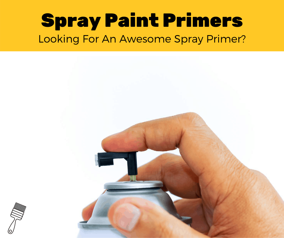 Top 5 Best Spray Paint Primers (2020 Review)