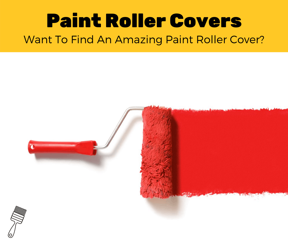 Top 5 Best Paint Roller Covers (2020 Review)