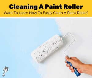 How to Clean A Paint Roller (Step-By-Step)