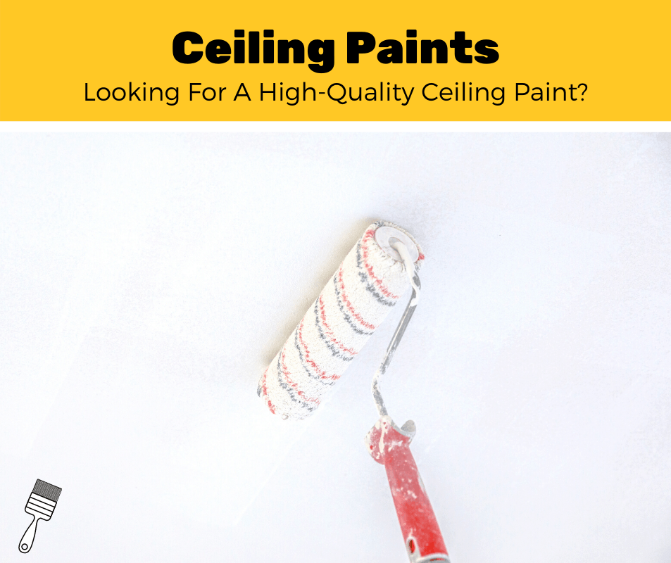 Top 5 Best Ceiling Paints (2020 Review)