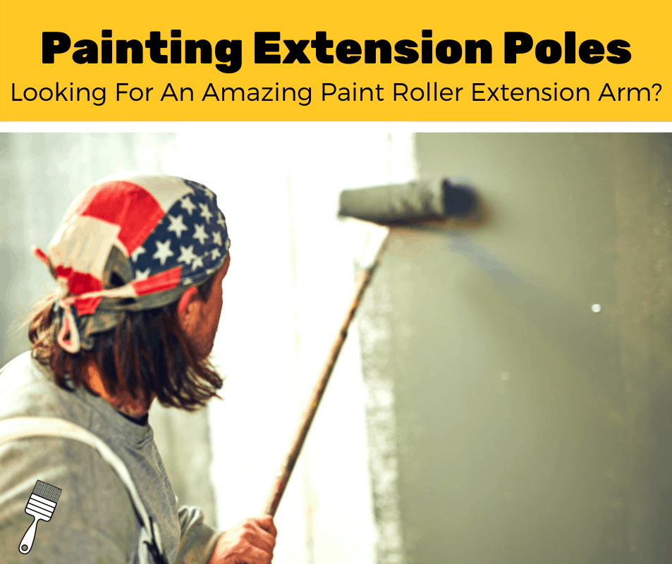 Top 6 Best Paint Roller Extension Pole (2020 Review)