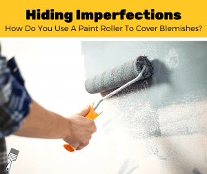 Top 5 Best Paint Roller To Hide Imperfections (2020 Review)