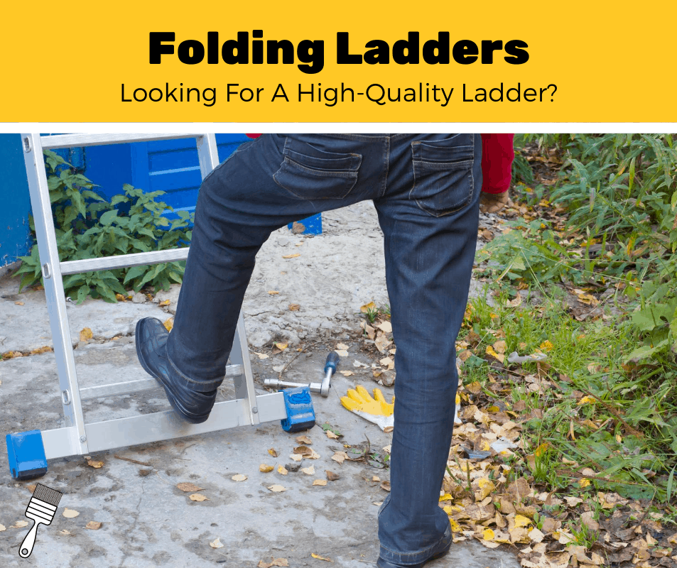 Top 8 Best Folding Ladders For Painting (2020 Review)