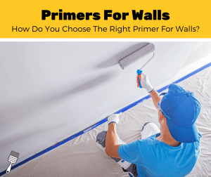 Top 5 Best Paint Primers For Walls (2020 Review)