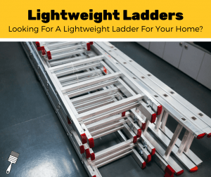 Top 10 Best Lightweight Ladders (2020 Review)