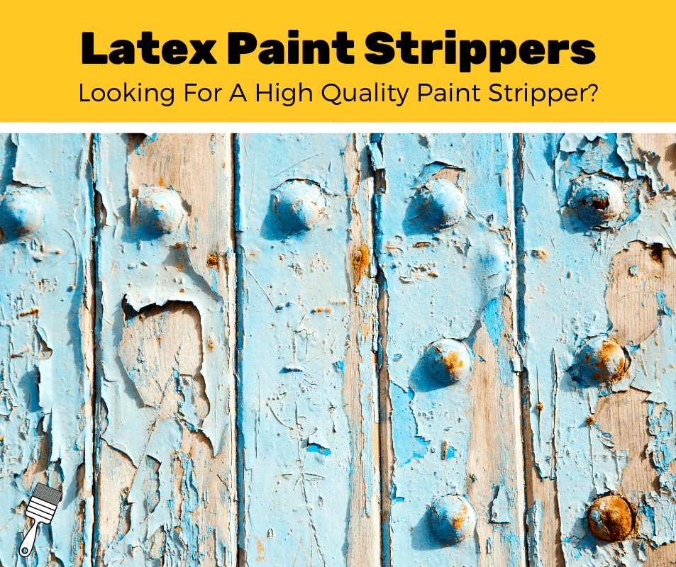 Top 5 Best Latex Paint Strippers (2020 Review)