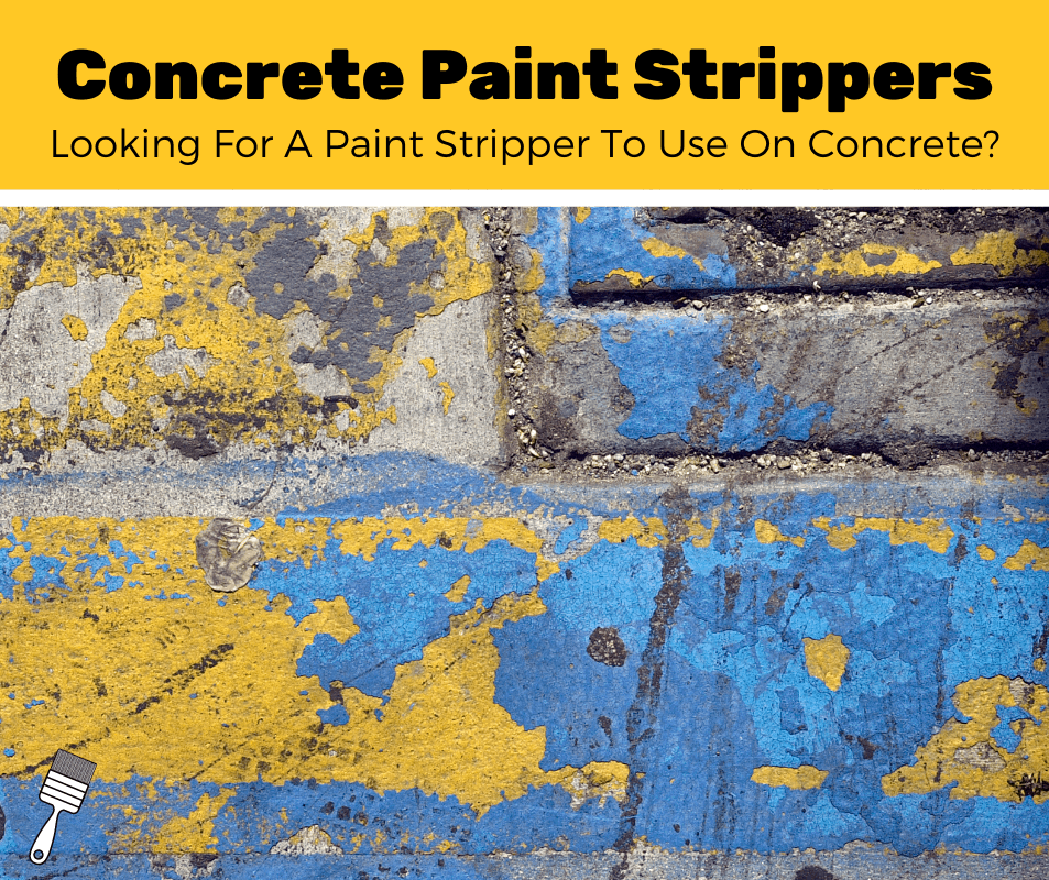 Top 6 Best Paint Stripper For Concrete (2020 Review)
