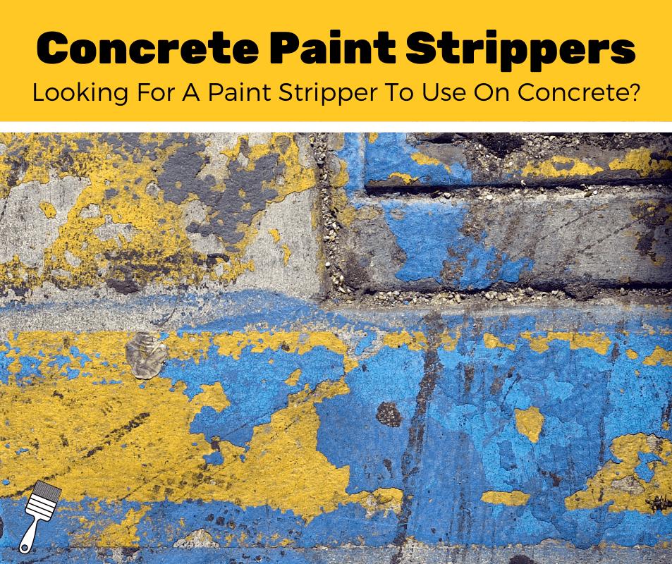 Top 6 Best Paint Stripper For Concrete (2020 Review)