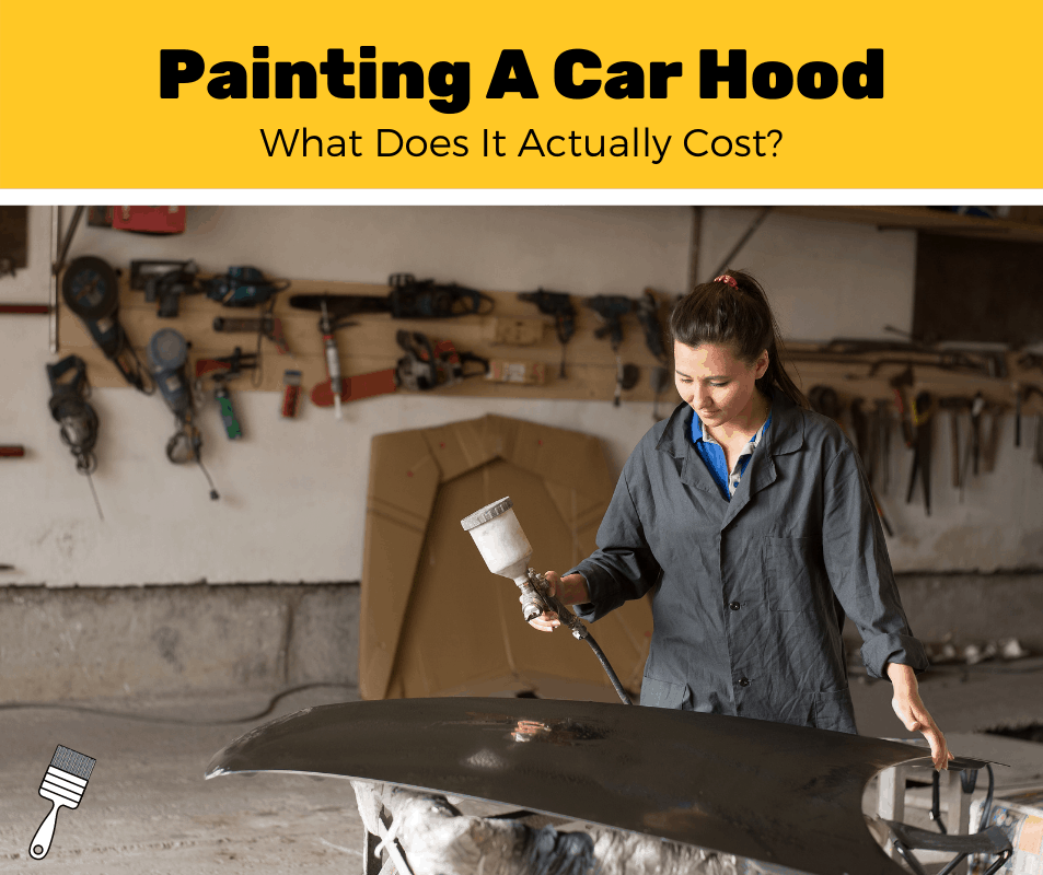 How Much Does It Cost To Paint A Car Hood? (2020 Estimates)