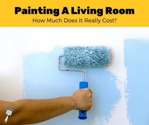 How Much Does It Cost To Paint A Living Room? (2020 Estimates)