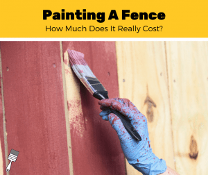 How Much Does It Cost To Paint A Fence? (2020 Estimates)