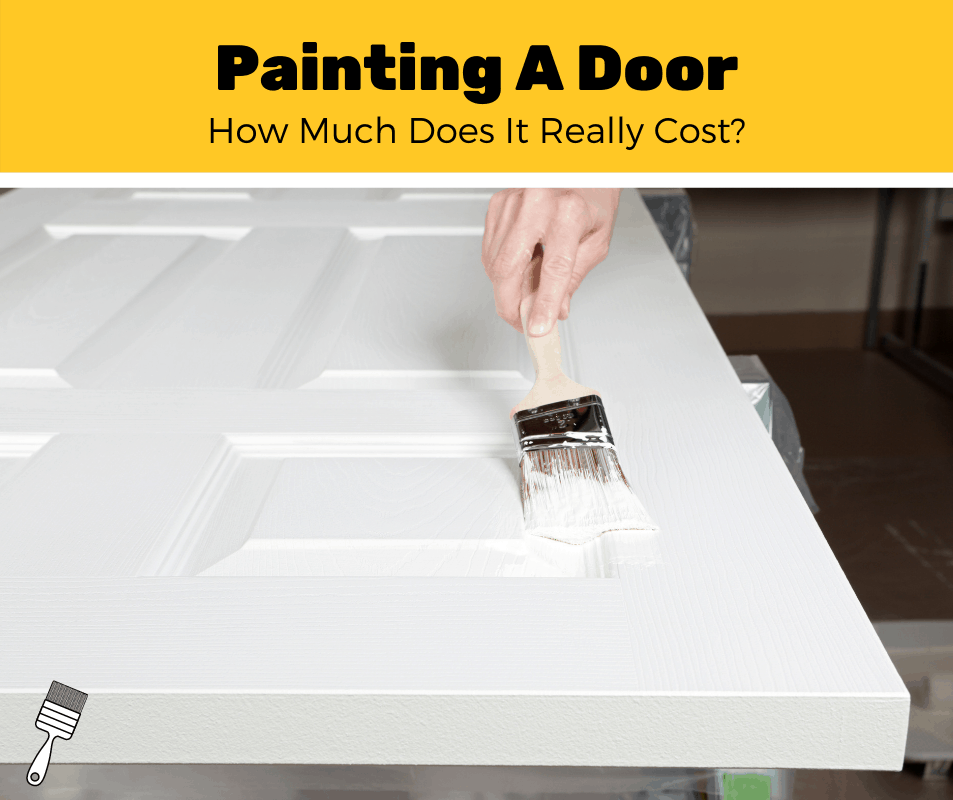 How Much Does It Cost To Paint A Door And Frame? (2020 Estimates)