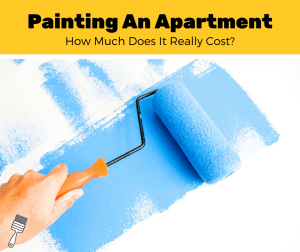 How Much Does It Cost To Paint An Apartment? (2020 Estimates)