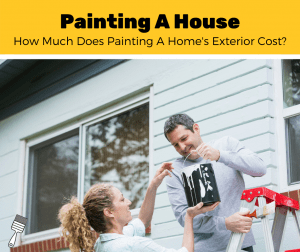 How Much Does It Cost To Paint A House? (2020 Estimates)