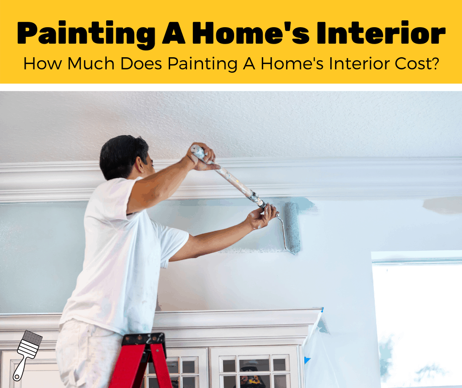 How Much Does It Cost To Paint A House Interior? (2020 Estimates)