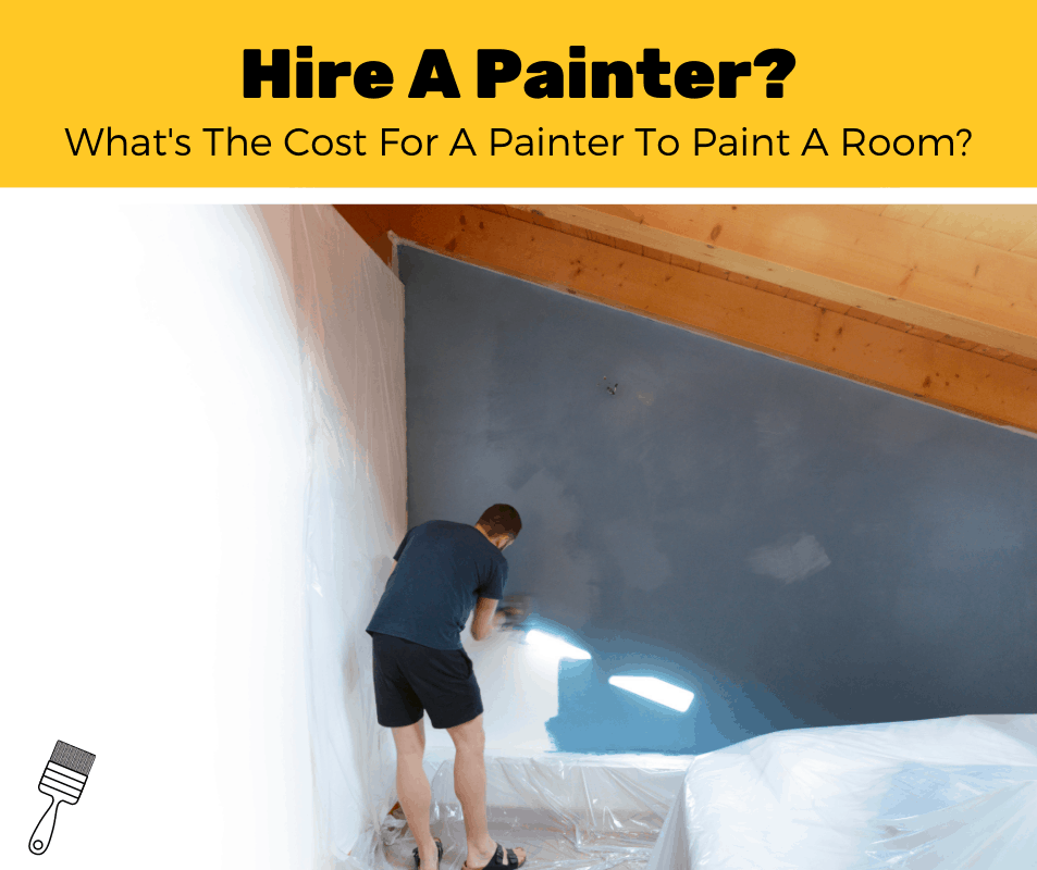 How Much Does It Cost To Paint A Room? (2020 Estimates)