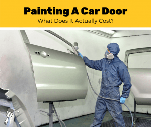How Much Does It Cost To Paint A Car Door? (2020 Estimates)